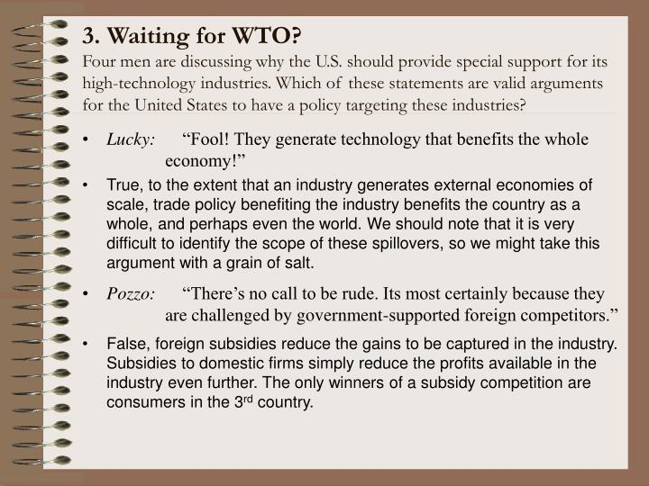 3. Waiting for WTO?