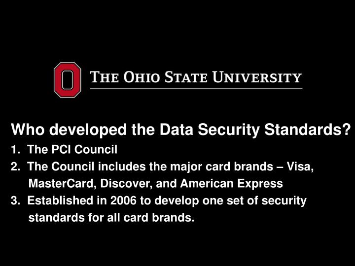 Who developed the Data Security Standards?