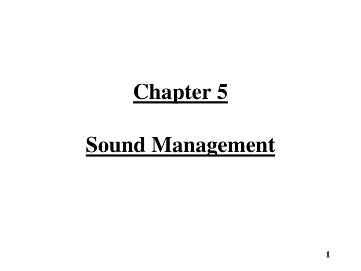 Chapter 5 sound management