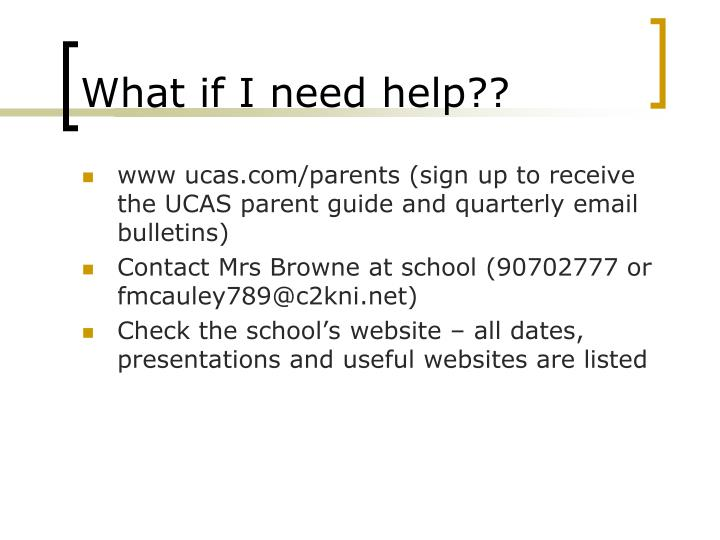 What if I need help??