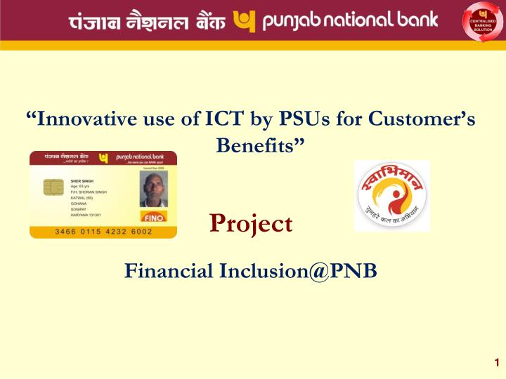 """Innovative use of ICT by PSUs for Customer's Benefits"""