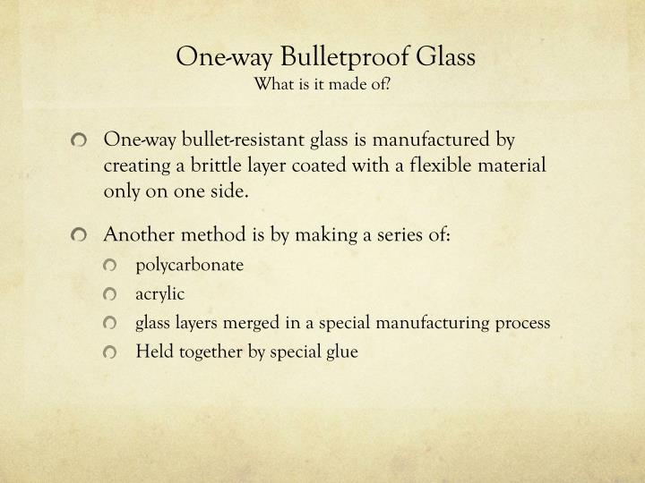 One-way Bulletproof Glass