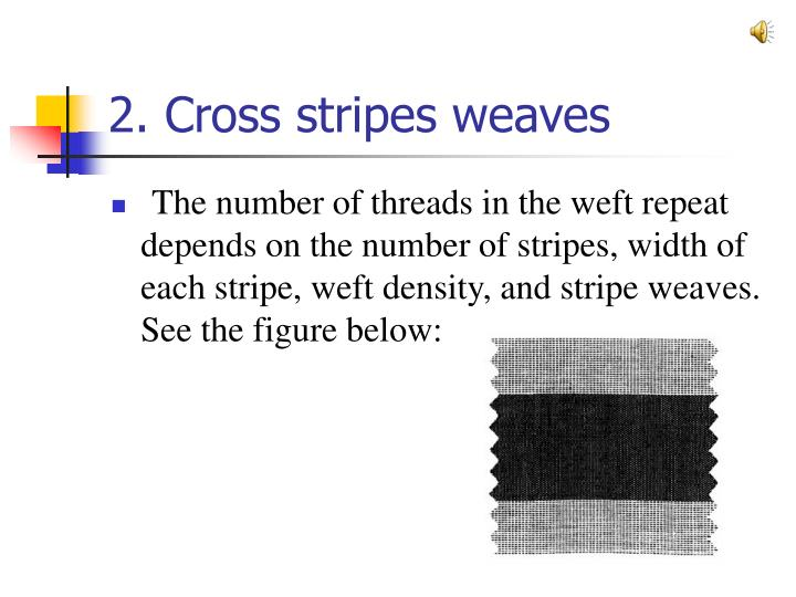 2. Cross stripes weaves