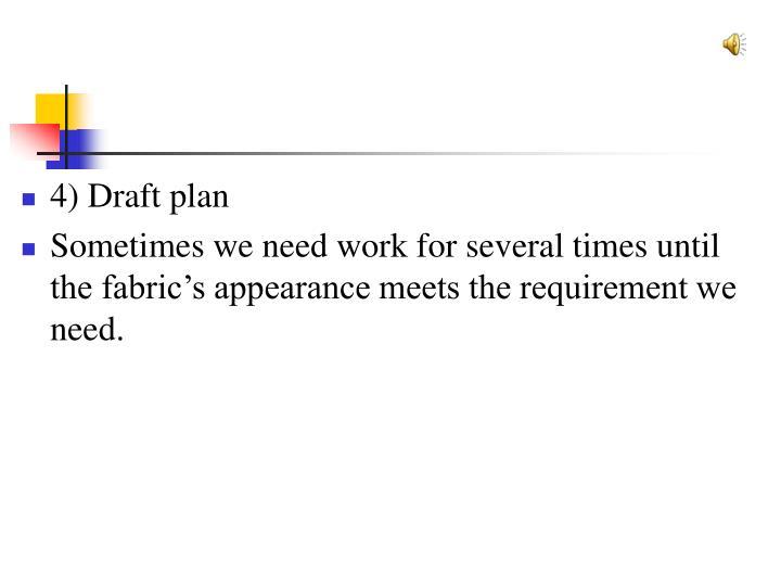 4) Draft plan