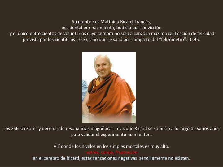 Su nombre es Matthieu Ricard, francés,