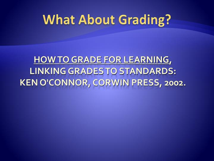 What About Grading?