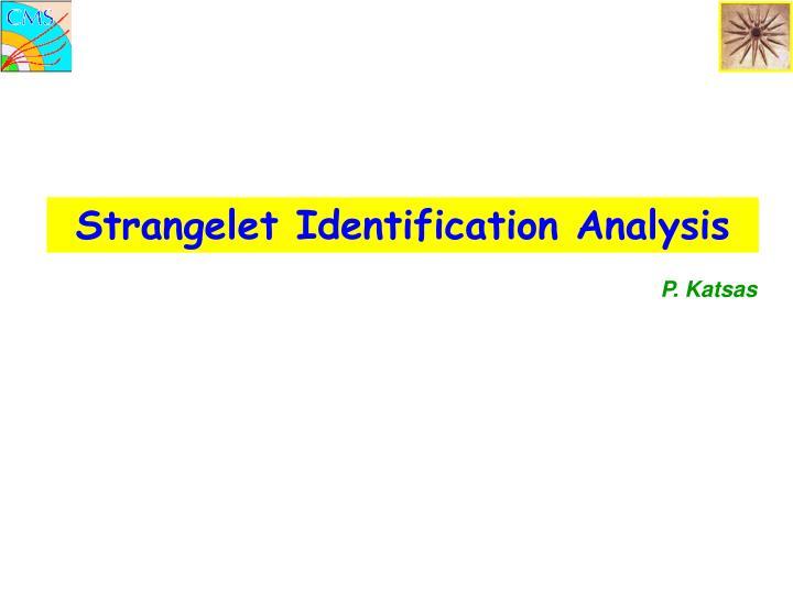 Strangelet Identification Analysis