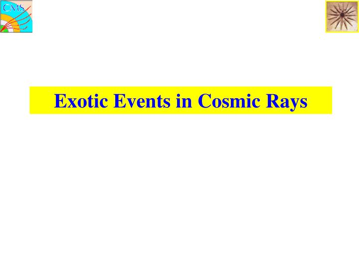 Exotic Events in Cosmic Rays