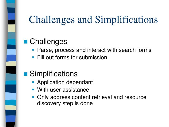 Challenges and Simplifications