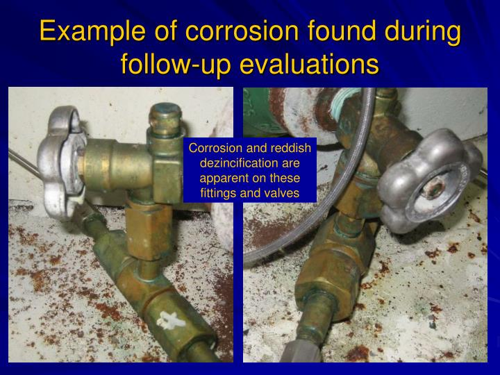 Example of corrosion found during follow-up evaluations