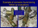 example of corrosion found during follow up evaluations