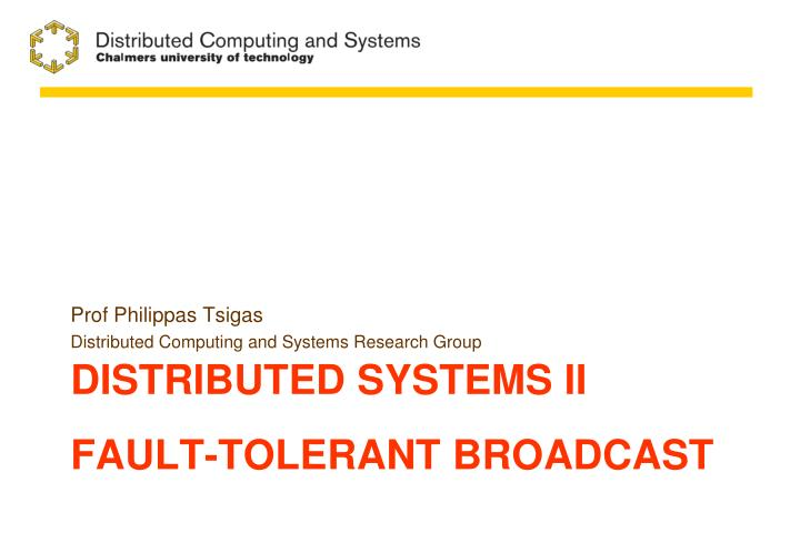 distributed systems ii fault tolerant broadcast