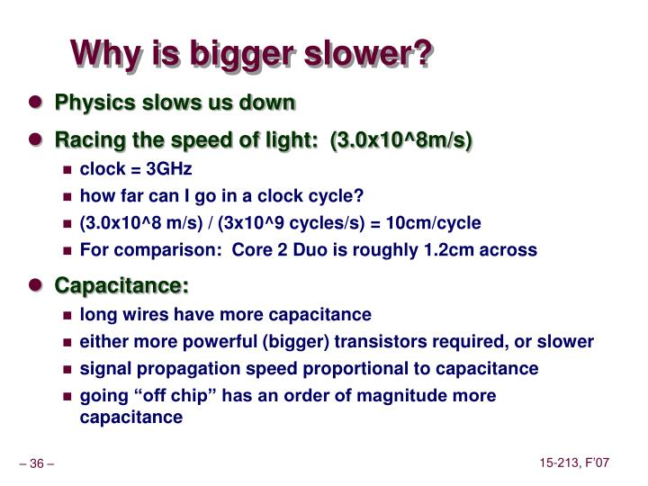 Why is bigger slower?