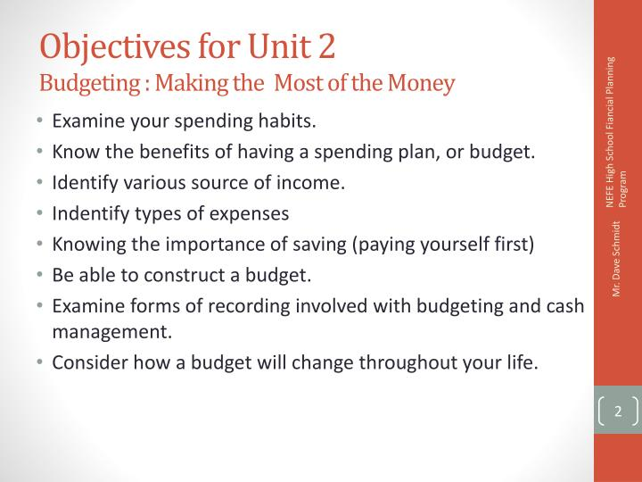 Objectives for unit 2 budgeting making the most of the money