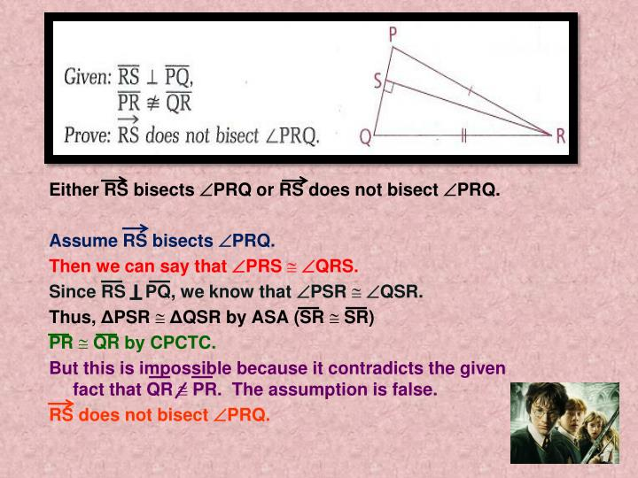 Either RS bisects