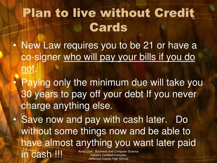 Plan to live without Credit Cards