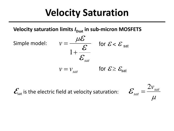 Velocity Saturation