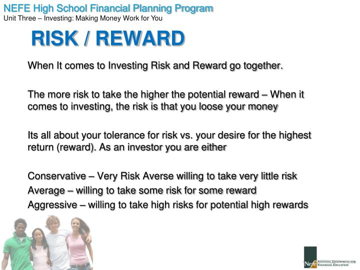 When It comes to Investing Risk and Reward go together.