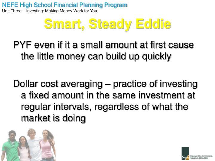 Smart, Steady Eddie