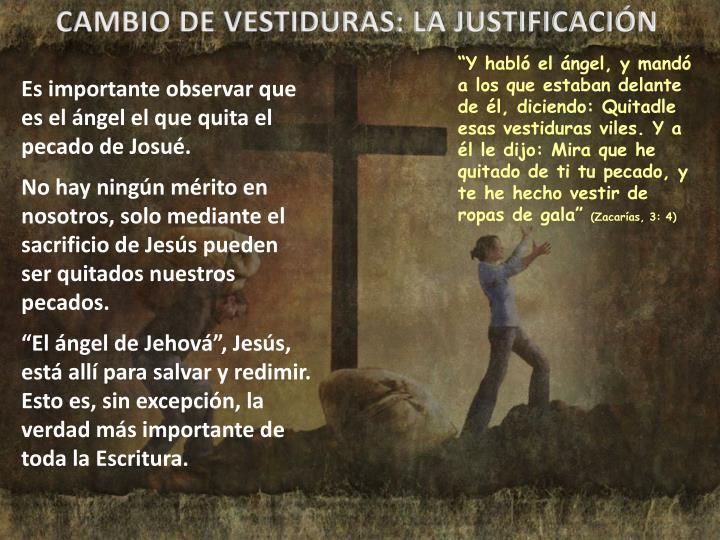 CAMBIO DE VESTIDURAS: LA JUSTIFICACIÓN