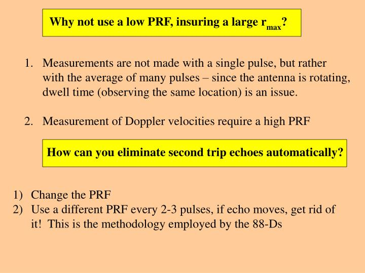 Why not use a low PRF, insuring a large r