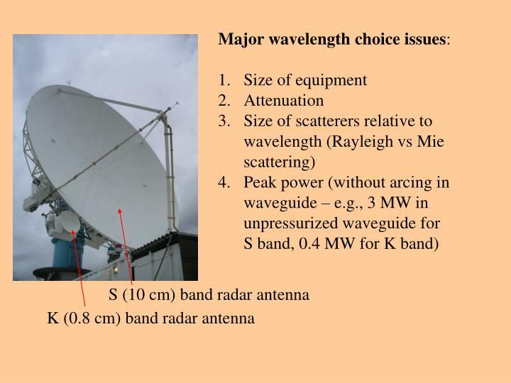 Major wavelength choice issues