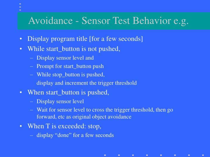 Avoidance - Sensor Test Behavior e.g.