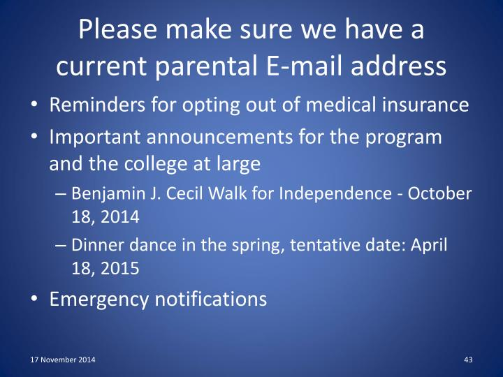 Please make sure we have a current parental E-mail address