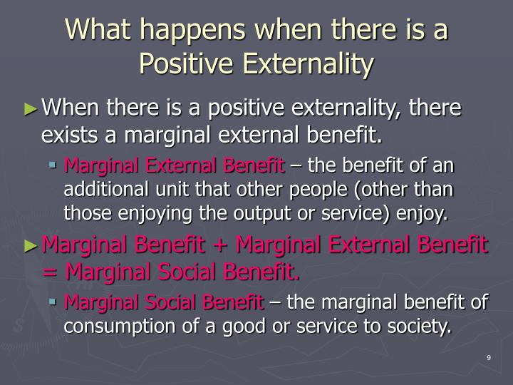 What happens when there is a Positive Externality