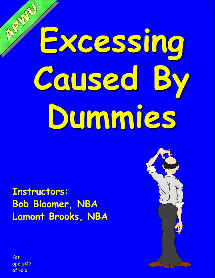 excessing caused by dummies