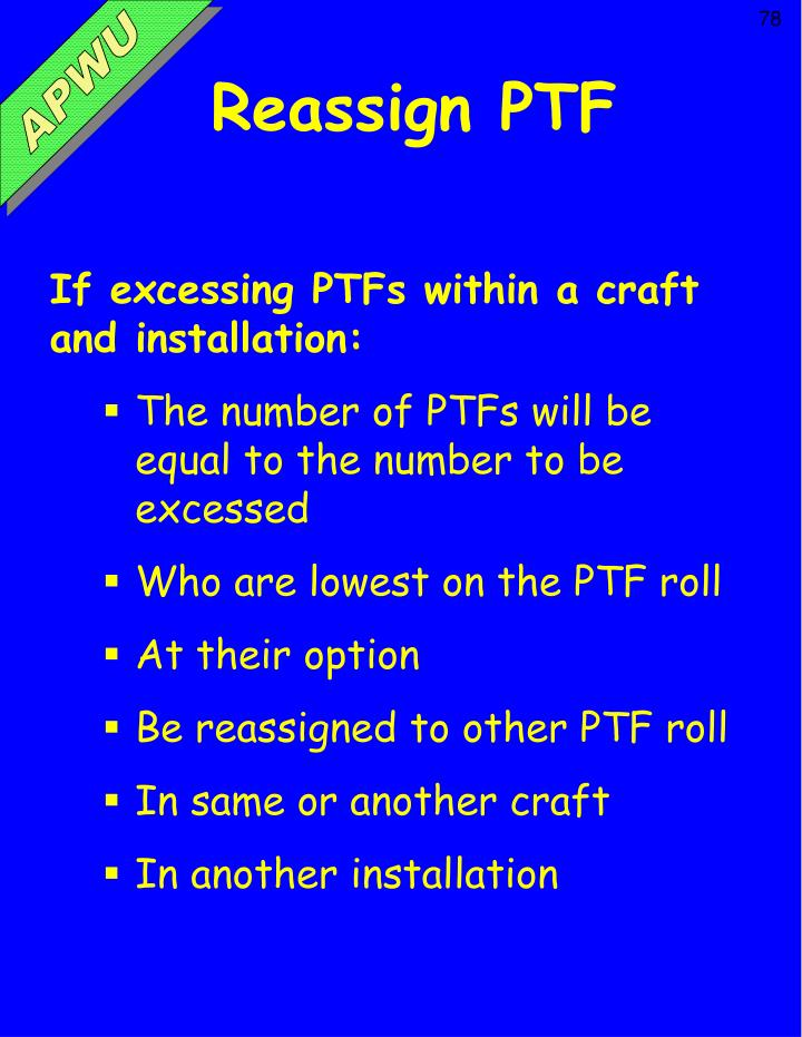 Reassign PTF