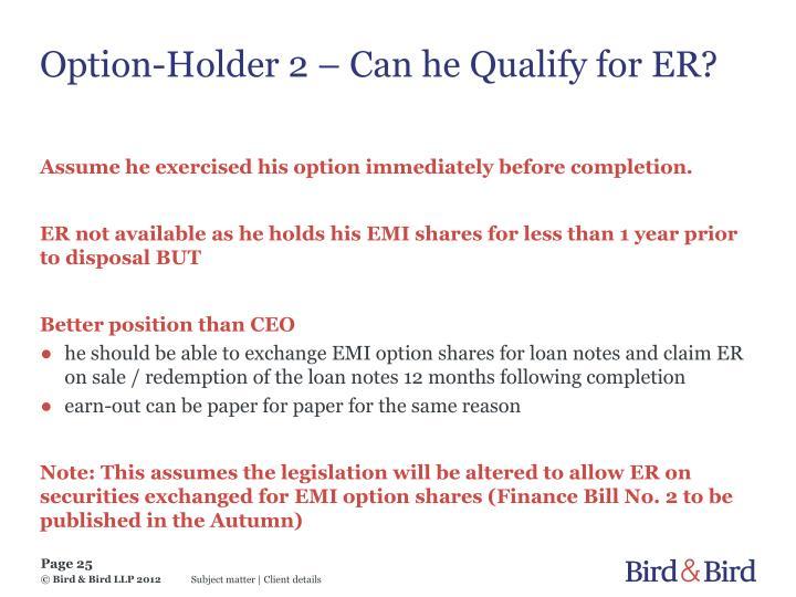 Option-Holder 2 – Can he Qualify for ER?