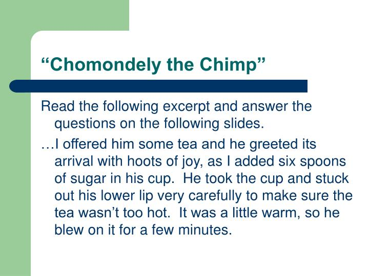 """Chomondely the Chimp"""