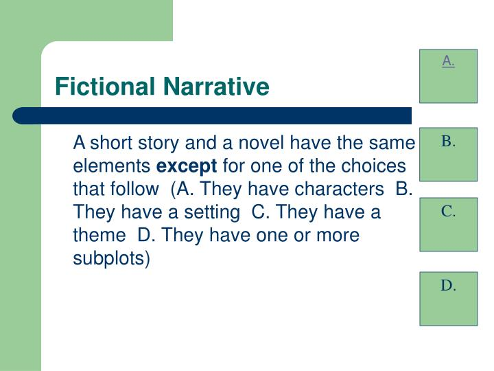 A short story and a novel have the same elements