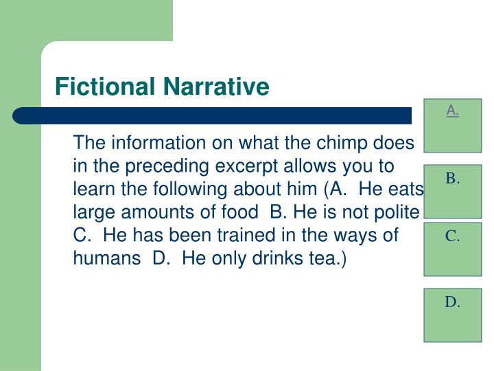 The information on what the chimp does in the preceding excerpt allows you to learn the following about him (A.  He eats large amounts of food  B. He is not polite  C.  He has been trained in the ways of humans  D.  He only drinks tea.)