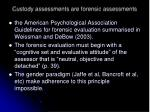 custody assessments are forensic assessments