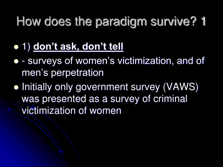 How does the paradigm survive? 1
