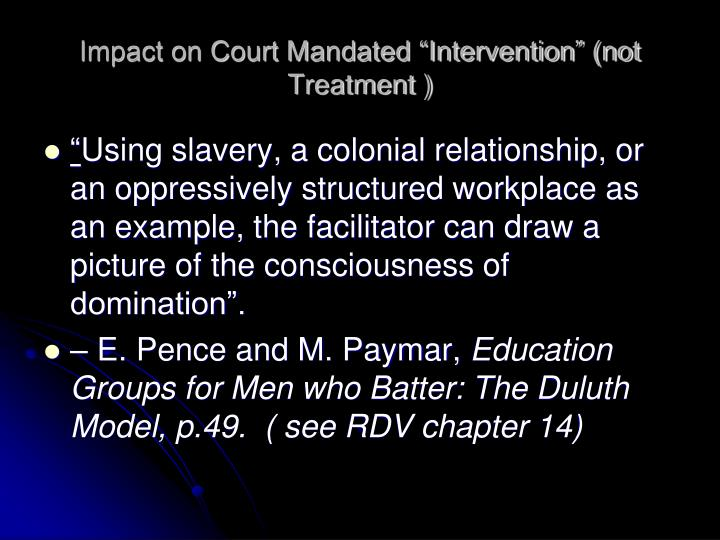"""Impact on Court Mandated """"Intervention"""" (not Treatment )"""