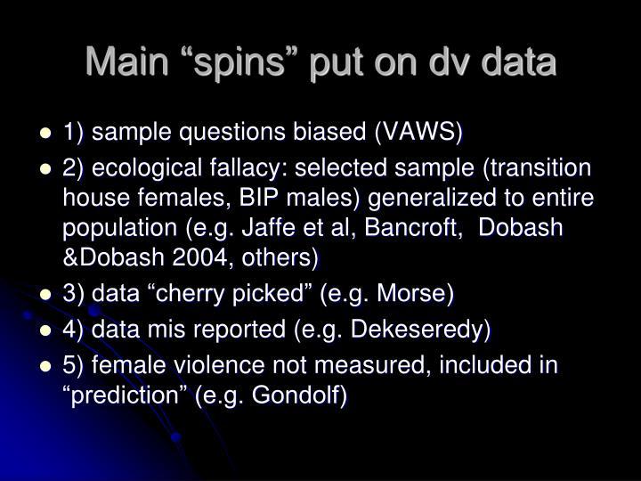 "Main ""spins"" put on dv data"