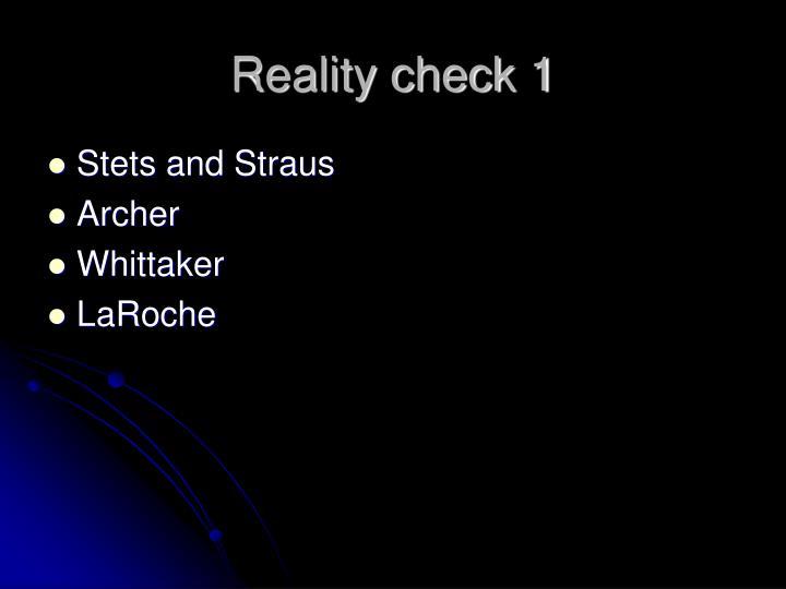 Reality check 1