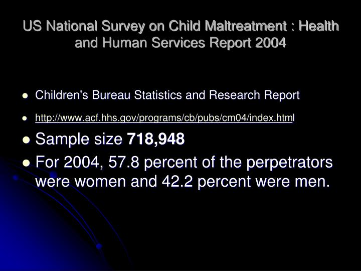 US National Survey on Child Maltreatment : Health and Human Services Report 2004