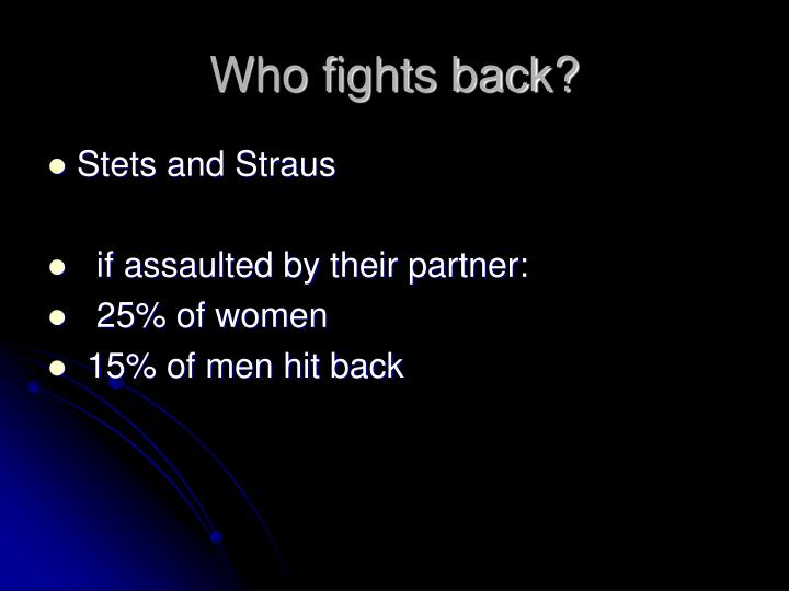 Who fights back?