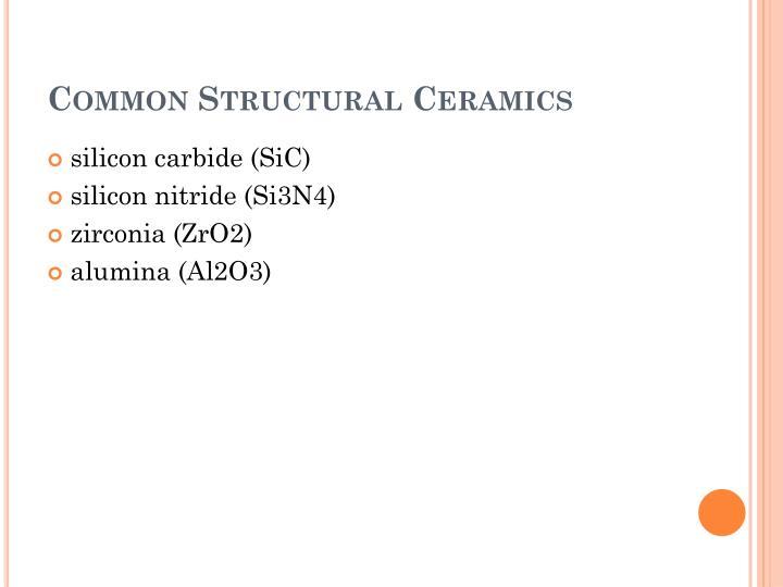 Common Structural Ceramics