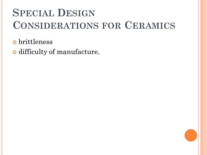 Special Design Considerations for Ceramics