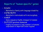 reports of human specific genes