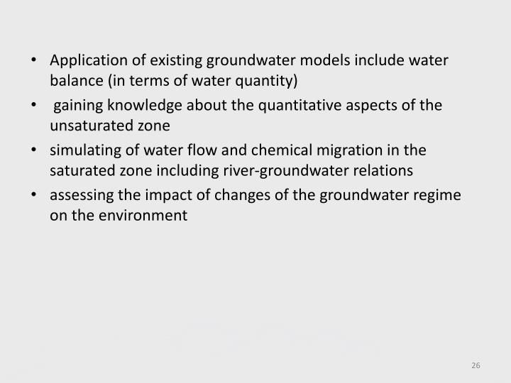 Application of existing groundwater models include water balance (in terms of