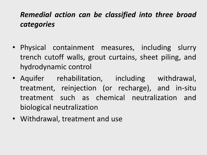 Remedial action can be classified into three broad categories