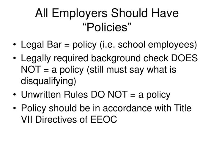 "All Employers Should Have ""Policies"""