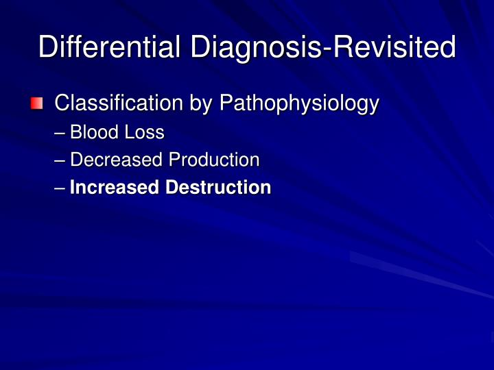 Differential Diagnosis-Revisited