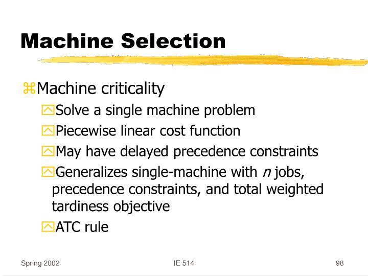 Machine Selection